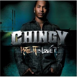 Chingy ‎– Hate It Or Love...
