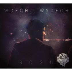 Bogu Bogdan – Wdech i Wydech