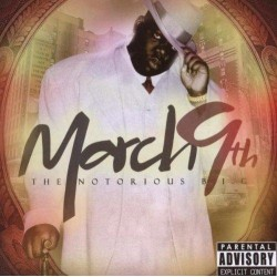 Notorious B.I.G. - March 9th
