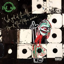A Tribe Called Quest We Got...