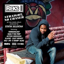 REKS - STRAIGHT NO CHASER
