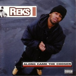 Reks ‎– Along Came The Chosen