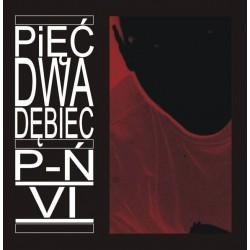 Pięć Dwa Dębiec - P-Ń VI - 2CD
